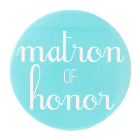 Matron of Honor Button,