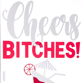 Cheers Bitches Phone Case,
