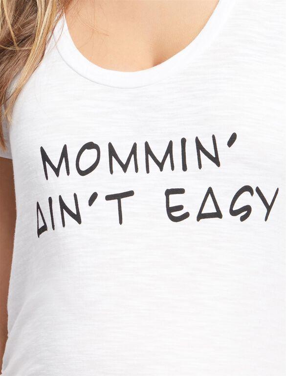 Mommin' Ain't Easy Maternity Tee, White