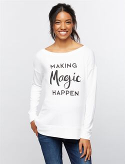 Making Magic Happen Maternity Sweatshirt, Corporate White