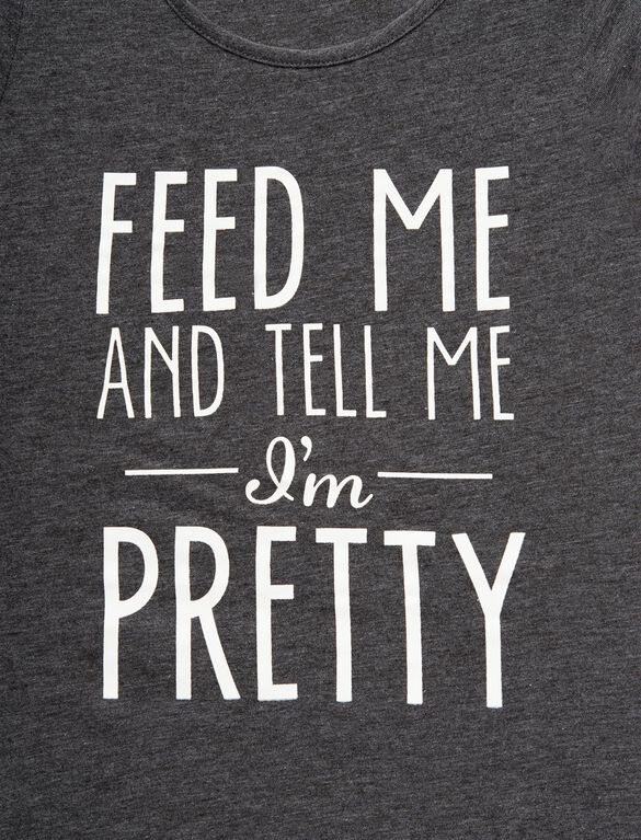 Feed Me and Tell Me I am Pretty Maternity T Shirt, Heather Grey