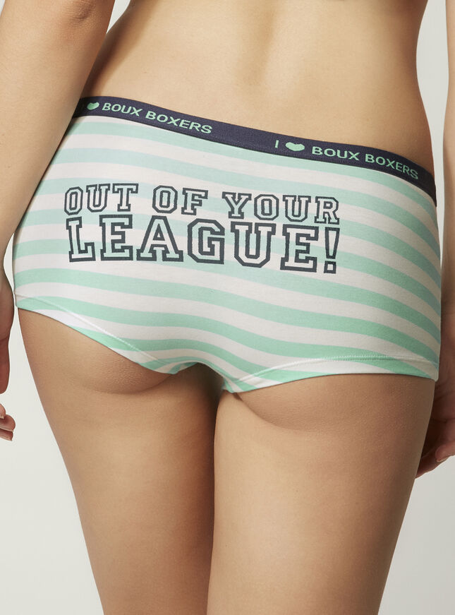 """Out of your league"" boy shorts"