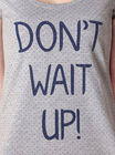 Don't wait up sleep tee