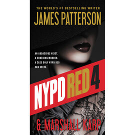NYPD Red 4 by James Patterson & Marshall Karp