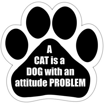 Pet Coaster - A Cat is a Dog With an Attitude Problem