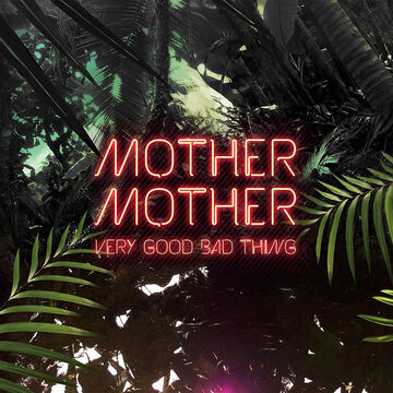 Mother Mother - Very Good Bad Thing - CD