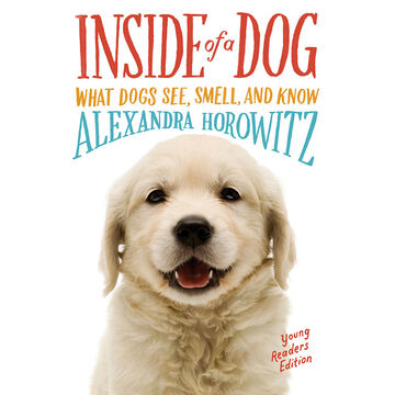 Inside of a Dog Young Readers Edition by Horowitz & Edgert
