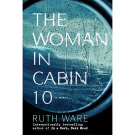 Woman in Cabin 10 by Ruth Ware