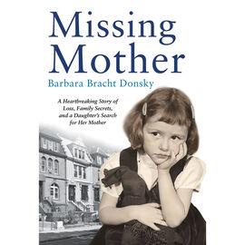 Missing Mother by Barbara Bracht Donsky