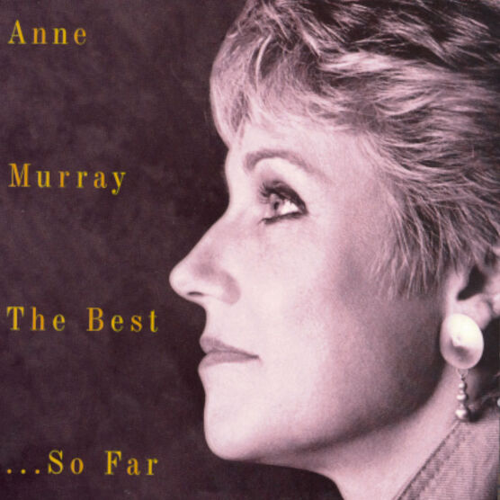 Anne Murray - The Best ...So Far - CD