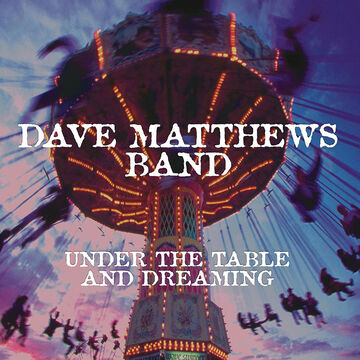 Dave Matthews Band - Under the Table and Dreaming - 2 LP Vinyl
