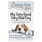 Chicken Soup for the Soul - My Very Good, Very Bad Dog