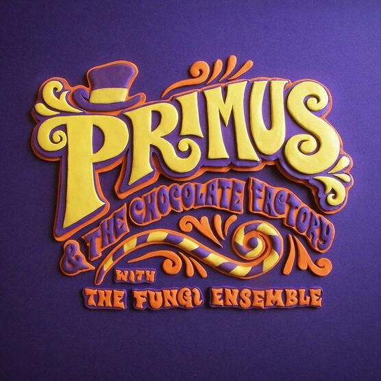 Primus - Primus & the Chocolate Factory with the Fungi Ensemble - Vinyl