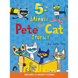 Pete The Cat 5-Minute Pete The Cat Stories by James Dean
