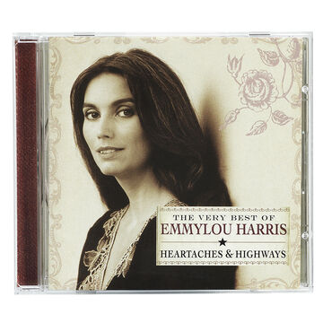 Emmylou Harris - The Very Best Of Emmylou Harris: Heartaches & Highways - CD