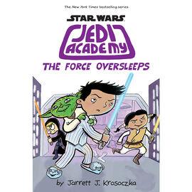 Star Wars Jedi Academy: The Force Oversleeps by Jarrett Krosoczka