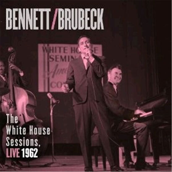 Bennett & Brubeck - The White House Sessions, Live 1962 - CD