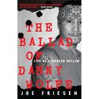 The Ballad of Danny Wolfe by Joe Friessen