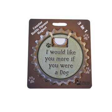 Pet Coaster - I Would Like You More If You Were a Dog