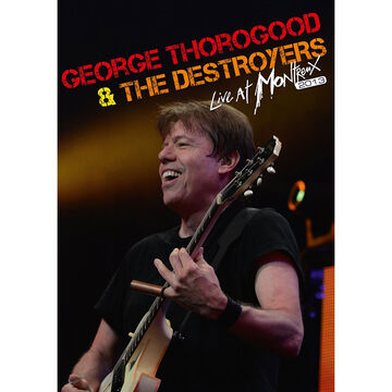 George Thorogood & The Destroyers- Live at Montreux 2013 - DVD