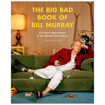 Big Bad Book of Bill Murray by Robert Schnakenberg