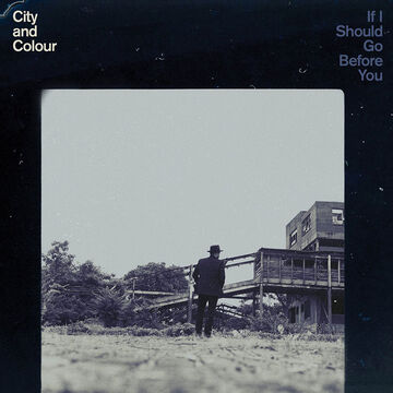 City And Colour - If I Should Go Before You - 2 LP Vinyl