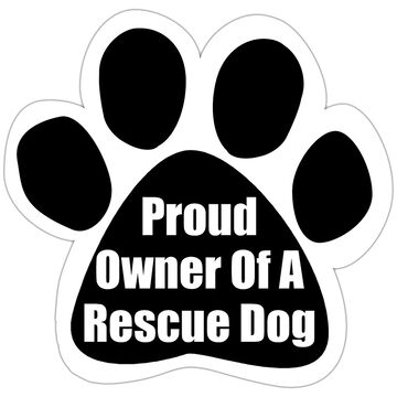 Pet Magnet - Proud Owner of a Rescue Dog
