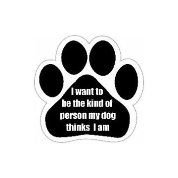Pet Magnet - I Want To Be The Kind of Person My Dog Thinks I Am