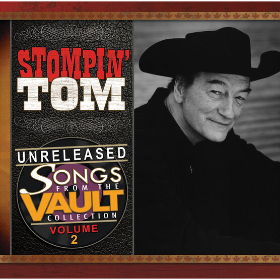 Stompin' Tom Connors - Unreleased: Songs From The Vault Collection, Vol. 2 - CD