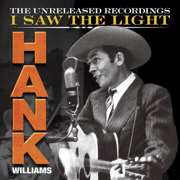 Hank Williams - I Saw The Light: The Unreleased Recordings - 3 CD + 1 DVD