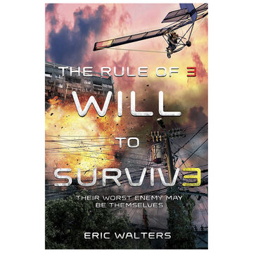 The Rule of 3 - Will to Surviv3 by Eric Walters