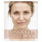 The Longevity Book: The Science of Aging, the Biology of Strength, and the Privilege of Time by Cameron Diaz and Sandra Bark