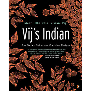 Vij's Indian: Our Stories, Spices and Cherished Recipes by Meeru Dhalwala & Vikram Vij