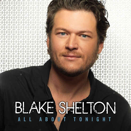 Blake Shelton - All About Tonight - CD