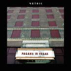 Metric - Pagans in Vegas - Vinyl