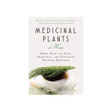 Medicinal Plants at Home by Maria Transito Lopez and Carlota Manez