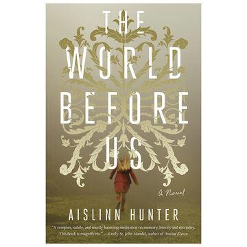 The World Before Us by Aislinn Hunter