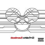 Deadmau5 - while (1<2) - 2 CD