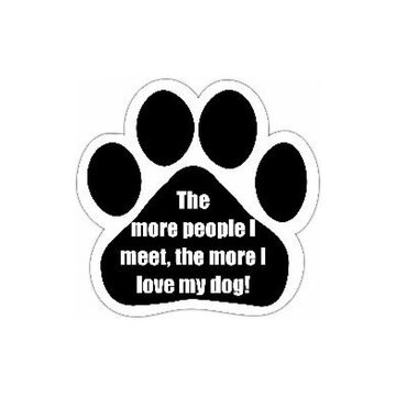 Pet Magnet - The More People I Meet, The More I Love My Dog