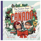 The Twelve Days of Christmas In Canada by Ellen Warwick