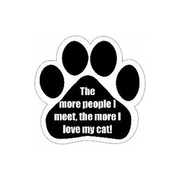 Pet Magnet - The More People I Meet, The More I Love My Cat