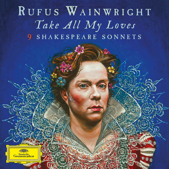 Rufus Wainwright - Take All My Loves: 9 Shakespeare Sonnets - CD