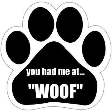 Pet Magnet - You Had Me at Woof