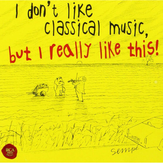 Various Artists - I Don't Like Classical Music, But I Really Like This - 2 CD