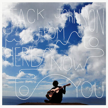 Jack Johnson - From Here To Now To You - CD