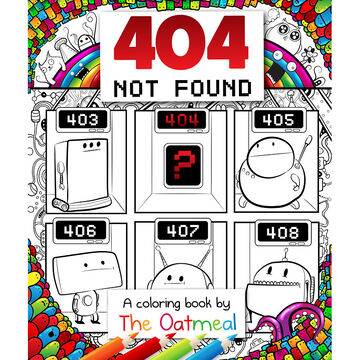404 Not Found: A Colouring Book by the Oatmeal