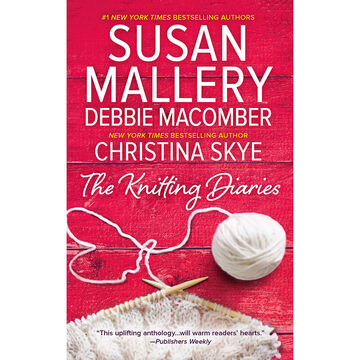 The Knitting Diaries by Susan Mallery, Debbie Macomber, & Christina Skye