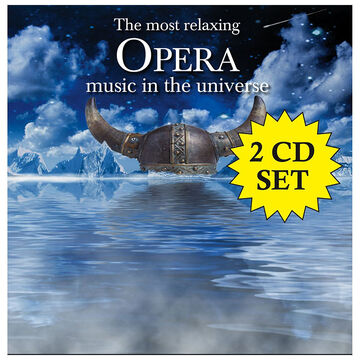 Most Relaxing Opera Music in the Universe featuring Various Artists - CD
