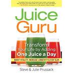 Juice Guru by Steve & Julie Prussack