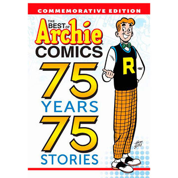 The Best of Archie Comics 75 Years, 75 Stories by Archie Superstars
